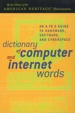 Dictionary of Computer and Internet Words: An A to Z Guide to Hardware,
