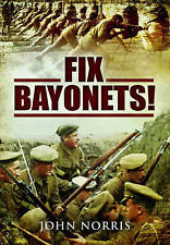 Fix Bayonets by John Norris (Hardback, 2015)