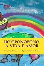 Ho'oponopono, a Vida e Amor : Sentir, Perdoar, Agradecer e Amar by Isabel...