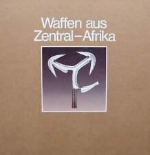 LIVRE : Armes de l'Afrique centrale (épées, couteaux, haches, lances, boucliers