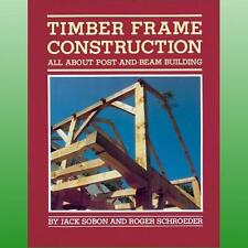 Timber Frame Construction by Sobon Jack