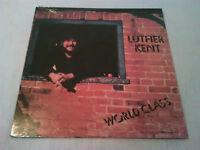 LUTHER KENT - WORLD CLASS LP MINT / SEALED!!!! ORIGINAL U.S RCS TRICK BAG BLUES