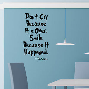 Don't Cry Because It's Over Smile Because It Happened Dr Seuss Wall Art Quote