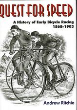 Quest For Speed A History of Early Bicycle Racing 1868-1903 by Andrew Ritchie hj
