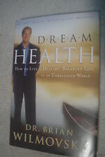Dream Health : How to Live a Balanced and Healthy Life in an Unbalanced World...
