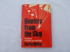 Hunters from the Sky : The German Parachute Corps, 1940-1945 by Charles Whiting