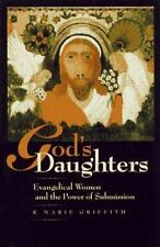 God's Daughters: Evangelical Women and the Power of Submission, Griffith, R. Mar