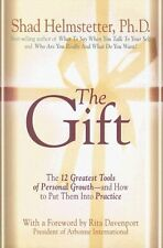 The Gift: The 12 Greatest Tools of Personal Growth -- and How to Put Them into P