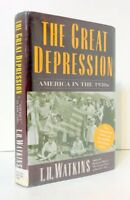 The Great Depression: America in the 1930s by T. H. Watkins
