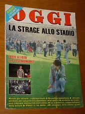 OGGI 1985/24=JUVENTUS LIVERPOOL HEYSEL=LAGER DACHAU=GIANNI MELLUSO=ALI AGCA=
