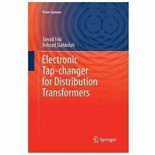 Electronic Tap-Changer for Distribution Transformers 2 by Jawad Faiz and...