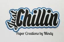 Craftecafe Mindy Just Chillin Diecut premade paper piecing Title scrapbook