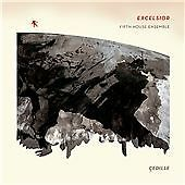 Excelsior [Fifth House Ensemble] [Cedille: CDR 90000 148], Fifth House Ensemble,