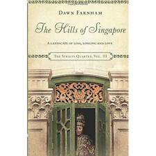 The Hills of Singapore: A Landscape of Loss, Longing an - Paperback NEW Dawn Far