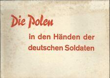 Die Polen in den Handen der Deutschen Soldaten - Berlino 1939 Propaganda Polonia