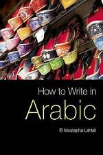 New, How to Write in Arabic, El Mustapha Lahlali, Book