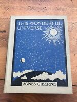 this wonderful universe .by agnes giberne 1923
