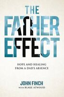 The Father Effect: Hope & Healing from a Dad's Absence - Hardcover - Retail $21