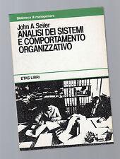 analisi dei sistemi e comportamento organizzativo  john a seiler etas libri 1990