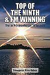 Top of the Ninth and I'm Winning : Be a Victorious Winner by Georgette...