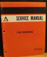Allis Chalmers AC Model I-64 Backhoe Service Manual, 1976 ORIGINAL