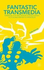 Fantastic Transmedia : Narrative, Play and Memory Across Science Fiction and...