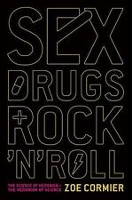 Sex, Drugs, and Rock 'n' Roll: The Science of Hedonism and the-ExLibrary