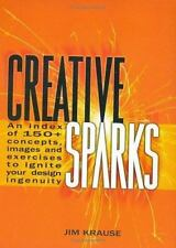 Creative Sparks: An Index of 150+ Concepts, Images and Exercises to Ignite Your