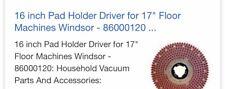 86000120 Windsor 16 Floor Machine Pad Driver