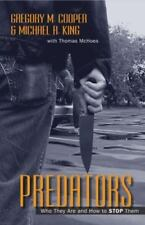 Predators : Who They Are and How to Stop Them by Gregory M. Cooper, Michael...