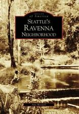 Images of America: Seattle's Ravenna Neighborhood by Ann Wendell (2007, Paperbac
