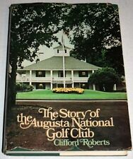 The Story of the Augusta National Golf Club
