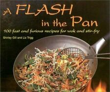 A Flash in the Pan: 100 Fast and Furious Recipes for Wok and Stir-Fry-ExLibrary