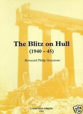 THE BLITZ ON HULL by Reverend Philip Graystone