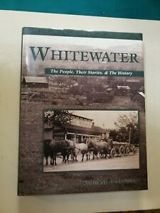 WHITEWATER. by Carol M Anderson.1st Edition.The people,Their Stories,The History
