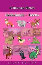 Ik Hou Van Dieren Nederlands - Deens by Gilad Soffer (2016, Paperback)