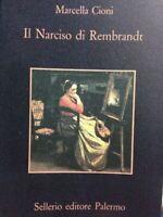 Il Narciso Di Rembrandt  Marcella Cioni Sellerio