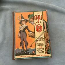 Wizard of Oz , Ojo in Oz  1933  12 color plates Reilly and lee Thompson and Neil
