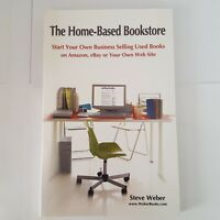 The Home-Based Bookstore : Start Your Own Business Selling Used Books on Amazon,