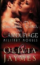 Emeralds, Rubies, and Camouflage: By Jaymes, Olivia