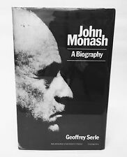 John Monash: A Biography - Military - History - Biography - HC - 1982 - by Serle