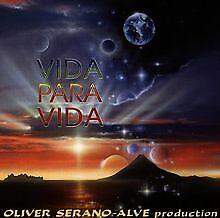 Vida Para Vida von Serano-Alve,Oliver | CD | Zustand sehr gut