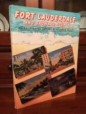 RARE Fort Lauderdale and Broward County, Illustrated History FLORIDA, Photos 1st