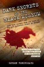 Dark Secrets of the Black Museum 1835-1985, Gordon Honeycomb, New condition, Boo