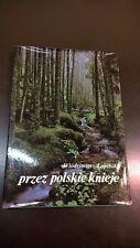 PRZEZ POLSKIE KNIEJE - FOTOGRAFICO - PAESAGGI, BOSCHI, FAUNA DELLA POLONIA 1990