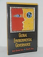 Global Environmental Governance - Enviornmental Studies by James Gustave Speth
