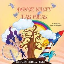 Donde Nacen Las Ideas (2014, Paperback, Large Type)