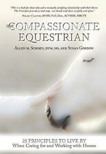 The Compassionate Equestrian by Allen Schoen & Susan Gordon