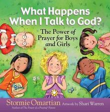 What Happens When I Talk to God?: The Power of Prayer for Boys and Girls (Hardba