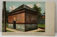 Pittsburgh Pa Block House of Old Fort Duquesne, built 1764 Postcard B24